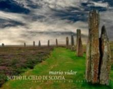 Vastese1902.it Sotto il cielo di Scozia. Ediz. italiana e inglese Image