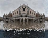 Il Il mio sguardo su Venezia. Ediz. italiana e inglese - Vidor Mario Toffolo Lino - wuz.it
