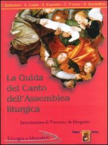 La guida del canto dell'assemblea liturgica - Domenico Bellantoni,Eugenio Costa,Salvatore Esposito - copertina