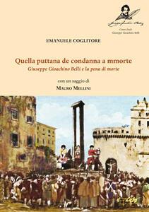 «Quella puttana de condanna a morte». Giuseppe Gioachino Belli e la pena di morte - Emanuele Coglitore - copertina