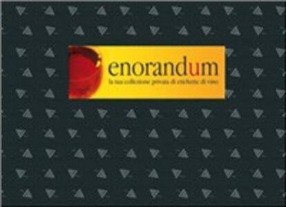Enorandum. La tua collezione privata di etichette di vino. Con gadget - copertina