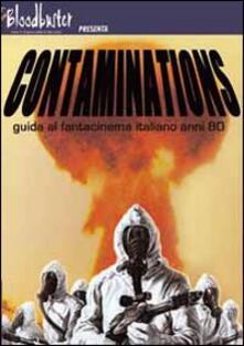 Nicocaradonna.it Contaminations. Guida al fantacinema italiano anni '80 Image