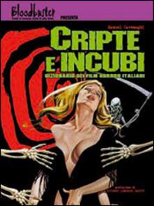 Daddyswing.es Cripte e incubi. Dizionario dei film horror italiani Image
