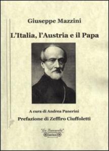 L' Italia, l'Austria e il Papa - Giuseppe Mazzini - copertina