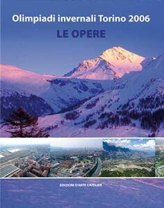 Olimpiadi invernali Torino 2006. Le opere - Vera Ottani - copertina