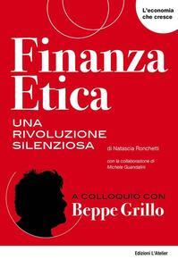 Finanza etica, una rivoluzione silenziosa - Natascia Ronchetti,Michele Guandalini - copertina