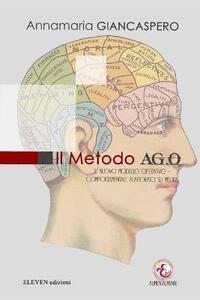 Il metodo ago. Il nuovo modello operativo comportamentale elaborato su misura - Annamaria Giancaspero - copertina