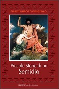 Piccole storie di un semidio - Gianfranco Semeraro - copertina