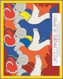Parcoarenas.it La collina degli elefanti. Ediz. illustrata Image