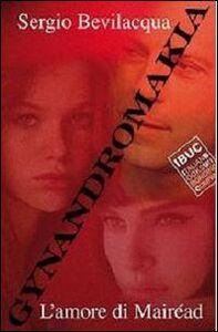 Gynandromakia. L'amore di Mairéad. Vol. 1