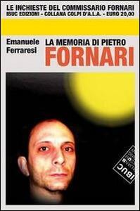 La memoria di Pietro Fornari - Emanuele Ferraresi - copertina