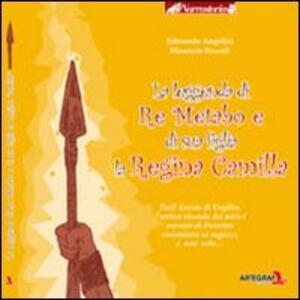 La leggenda di re Metabo e di sua figlia - Edmondo Angelini,Maurizio Brucoli - copertina