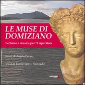 Le muse di Domiziano. Lecturae e musica per l'imperatore. Testo latino a fronte - Angelo Favaro - copertina