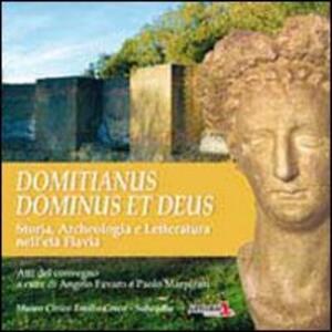 Domitianus et deus. Storia, archeologia e letteratura dell'età Flavia - Angelo Favaro - copertina