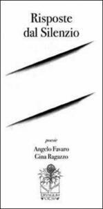 Risposte dal silenzio - Angelo Favaro,Gina Ragazzo - copertina