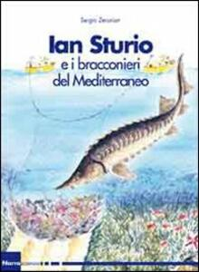 Ian Sturio e i bracconieri del Mediterraneo. Romanzo per la natura - Sergio Zerunian - copertina