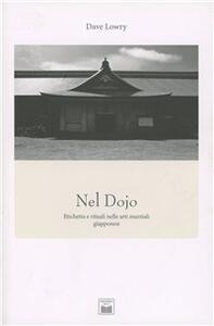 Nel Dojo. Etichetta e rituali nelle arti marziali giapponesi