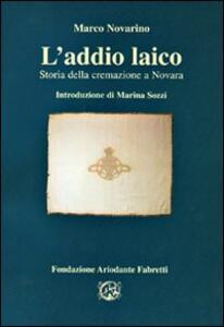L' addio laico. Storia della cremazione a Novara - Marco Novarino - copertina