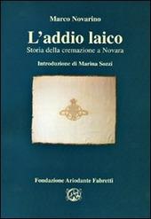 L' addio laico. Storia della cremazione a Novara