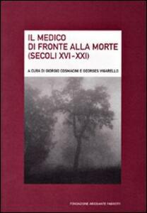 Il medico di fronte alla morte (secoli XVI-XXI). Ediz. italiana e francese - copertina
