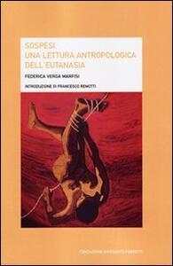 Sospesi. Una lettura antropologica dell'eutanasia