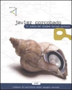 Il rumore del sistema nervoso centrale - Javier Corcobado - copertina