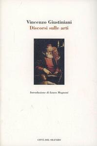 Discorsi sulle arti. Architettura, pittura, scultura - Vincenzo Giustiniani - copertina