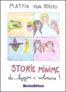 Storie minime da leggere e colorare - Mattia Vlad Morleo - copertina