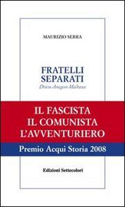 Fratelli separati. Drieu-Aragon-Malraux - Maurizio Serra - copertina
