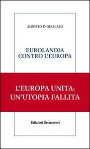 Eurolandia contro l'Europa