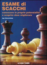 Esame di scacchi. Conoscere le proprie potenzialità e scoprire dove migliorare