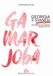 Georgia e Svaneti, gamarjoba. Racconto di viaggio in bicicletta - Fernando Da Re - copertina