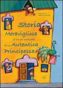 Storia meravigliosa (e un po' scomoda) di un'autentica principessa - Luigi Dal Cin - copertina