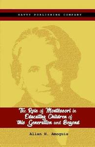 The role of Montessori in educating children of this generation and beyond - Allan Hinautan Amoguis - copertina