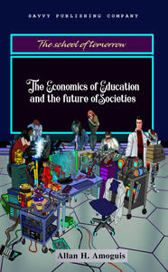 The economics of education and the future of societies - Allan Hinautan Amoguis - copertina