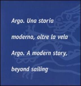 Argo. Una storia moderna, oltre la vela-Argo. A modern story, beyond sailing - copertina