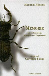Maurice Rémond. Memorie. Un entomologo al seguito di Napoleone - Giovanni Fassio - copertina