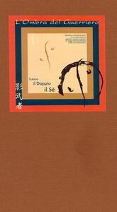 Kagemusha, l'ombra del guerriero. L'uomo, il doppio, il sé - copertina