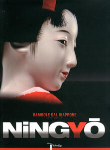 Ningyo. Bambole giapponesi. Ediz. multilingue - Daniela Crovella,Fabiola Palmieri - copertina