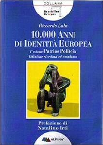 Diecimila anni di identità europea. Pàtrios politèia - Riccardo Lala - copertina