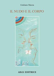 Il nudo e il corpo - Giuliano Mazza - copertina