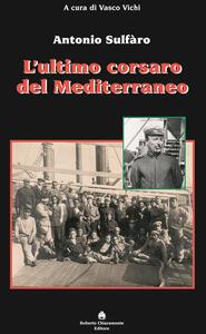 L' ultimo corsaro del Mediterraneo. Antonio Sulfàro - copertina