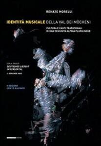 Identità musicale nella Val Dei Mocheni. Cultura e canti tradizionali di una comunità alpina plurilingue - Renato Morelli,Gerlinde Haid - copertina