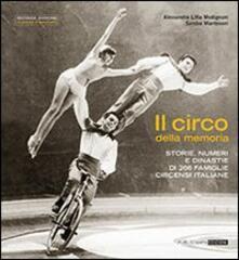 Promoartpalermo.it Il circo della memoria. Storie, numeri e dinastie di 266 famiglie circensi italiane Image