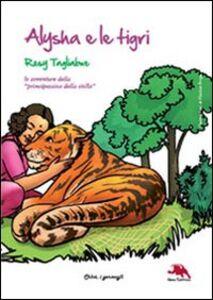 Alysha e le tigri. Le avventure della «principessina della stella»