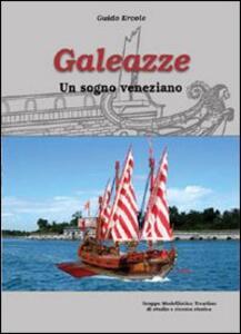 Galeazze. Un sogno veneziano - Guido Ercole - copertina