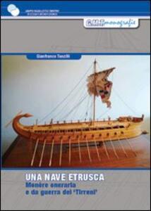 Una nave etrusca. Studio per la costruzione di una monére oneraria e da guerra dei Tirreni del V-IV sec. a.C. - Gianfranco Tanzilli - copertina