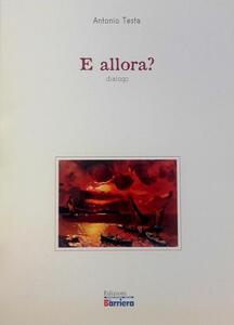 E allora? Dialogo - Antonio Testa - copertina