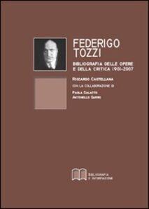 Federigo Tozzi. Bibliografia delle opere e della critica
