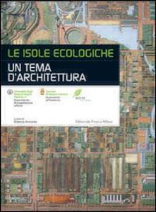 Le isole ecologiche. Un tema di architettura - copertina